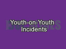 Youth-on-Youth  Incidents