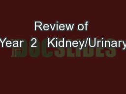 Review of Year  2   Kidney/Urinary