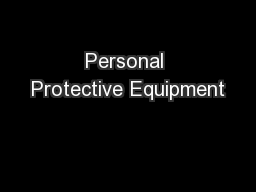 Personal Protective Equipment PowerPoint PPT Presentation