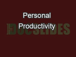Personal Productivity & PowerPoint PPT Presentation