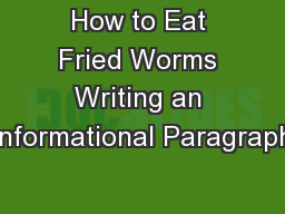 How to Eat Fried Worms Writing an Informational Paragraph