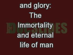 God's Work and glory: The Immortality and eternal life of man