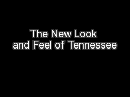 The New Look and Feel of Tennessee PowerPoint PPT Presentation