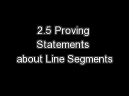 2.5 Proving Statements about Line Segments