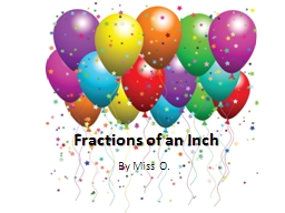 Fractions of an Inch By Miss O.