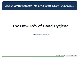The How- To's  of Hand Hygiene