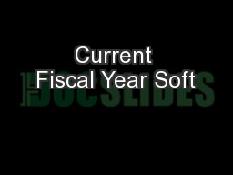 Current Fiscal Year Soft