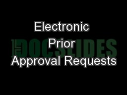 Electronic Prior Approval Requests PowerPoint PPT Presentation