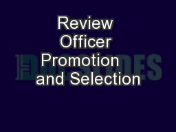 Review Officer Promotion   and Selection