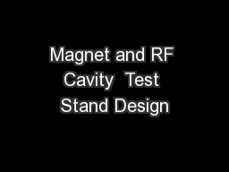 Magnet and RF Cavity  Test Stand Design PowerPoint PPT Presentation