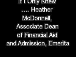If I Only Knew …. Heather McDonnell, Associate Dean of Financial Aid and Admission, Emerita