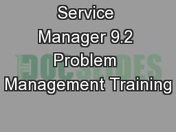 Service Manager 9.2 Problem Management Training