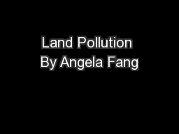 Land Pollution By Angela Fang