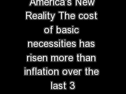 America�s New Reality The cost of basic necessities has risen more than inflation over the last 3
