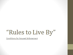 """Rules to Live By"" Conditions for Focused Enforcement"