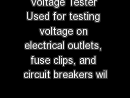 Voltage Tester Used for testing voltage on electrical outlets, fuse clips, and circuit breakers wil PowerPoint PPT Presentation