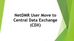 NetDMR User Move to Central Data Exchange (CDX)