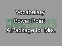 Vocabulary Power Point  A Package for Mrs.