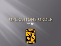 Operations Order MS 102 OBJECTIVES