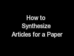 How to Synthesize Articles for a Paper PowerPoint PPT Presentation