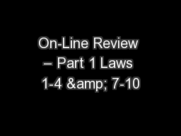 On-Line Review – Part 1 Laws 1-4 & 7-10