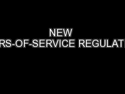 NEW HOURS-OF-SERVICE REGULATIONS
