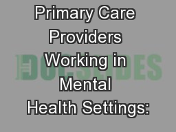 Primary Care Providers Working in Mental Health Settings: