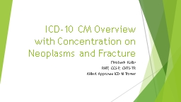 ICD-10 CM Overview with Concentration on Neoplasms and Fracture