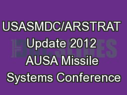 USASMDC/ARSTRAT Update 2012 AUSA Missile Systems Conference