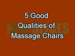 5 Good Qualities of Massage Chairs