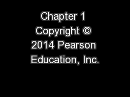 Chapter 1 Copyright © 2014 Pearson Education, Inc.