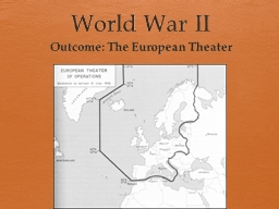 World War II Outcome: The European Theater