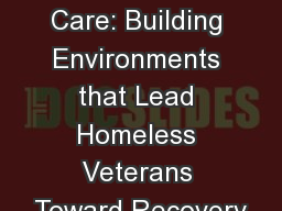 Trauma Informed Care: Building Environments that Lead Homeless Veterans Toward Recovery