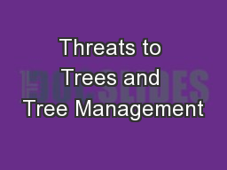 Threats to Trees and Tree Management