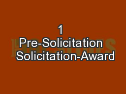1 Pre-Solicitation  Solicitation-Award PowerPoint PPT Presentation