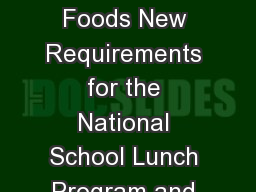 Whole Grain-Rich Foods New Requirements for the National School Lunch Program and the School Breakf