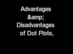 Advantages & Disadvantages of Dot Plots,