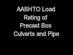 AASHTO Load Rating of Precast Box Culverts and Pipe