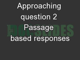 Approaching question 2 Passage based responses