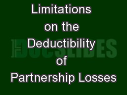 Chapter 10 Limitations on the Deductibility of Partnership Losses