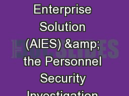1 Army Investigative Enterprise Solution (AIES) & the Personnel Security Investigation (PSI) Ce