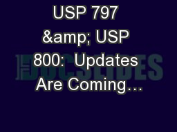 USP 797 & USP 800:  Updates Are Coming…