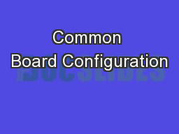 Common Board Configuration