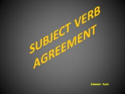 SUBJECT VERB AGREEMENT Elizabeth Rubin