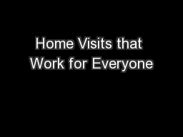 Home Visits that Work for Everyone