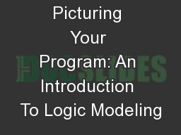 Picturing Your Program: An Introduction To Logic Modeling