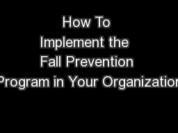 How To Implement the  Fall Prevention Program in Your Organization