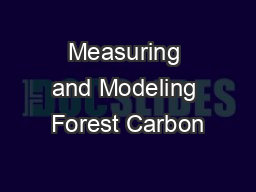 Measuring and Modeling Forest Carbon