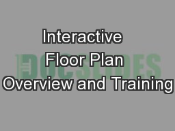 Interactive  Floor Plan Overview and Training