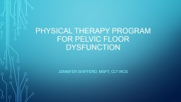 Physical Therapy Program for Pelvic Floor Dysfunction